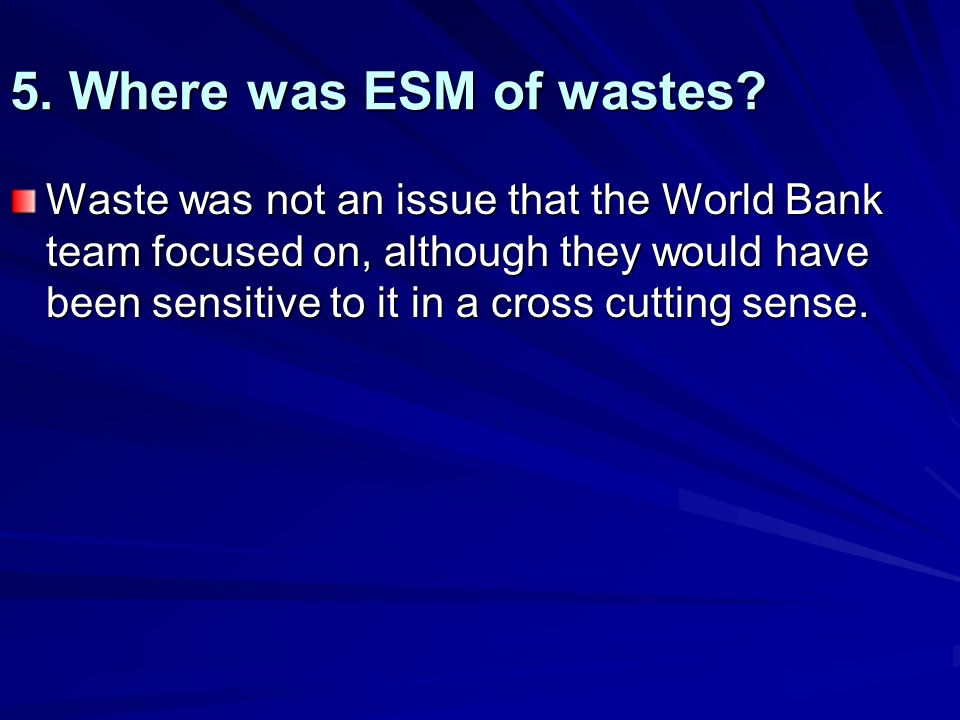 5. Where was ESM of wastes.