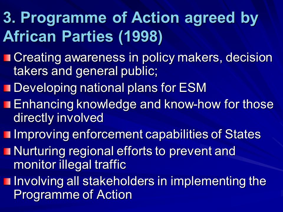 3. Programme of Action agreed by African Parties (1998) Creating awareness in policy makers, decision takers and general public; Developing national p