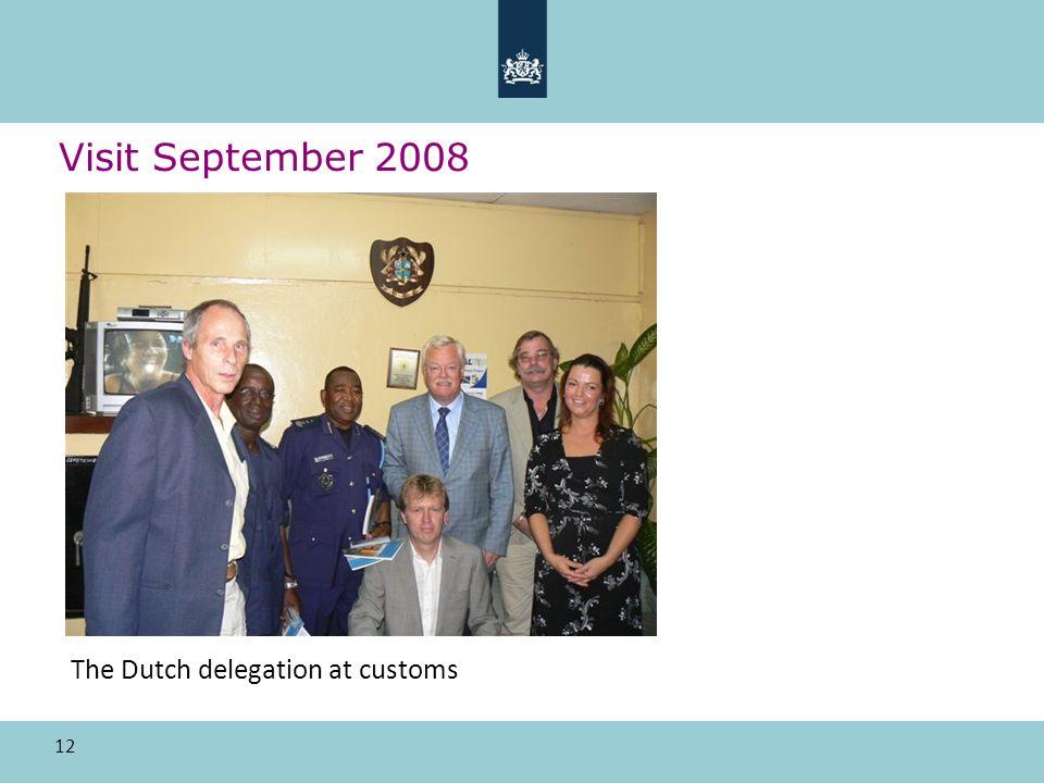 12 Visit September 2008 The Dutch delegation at customs