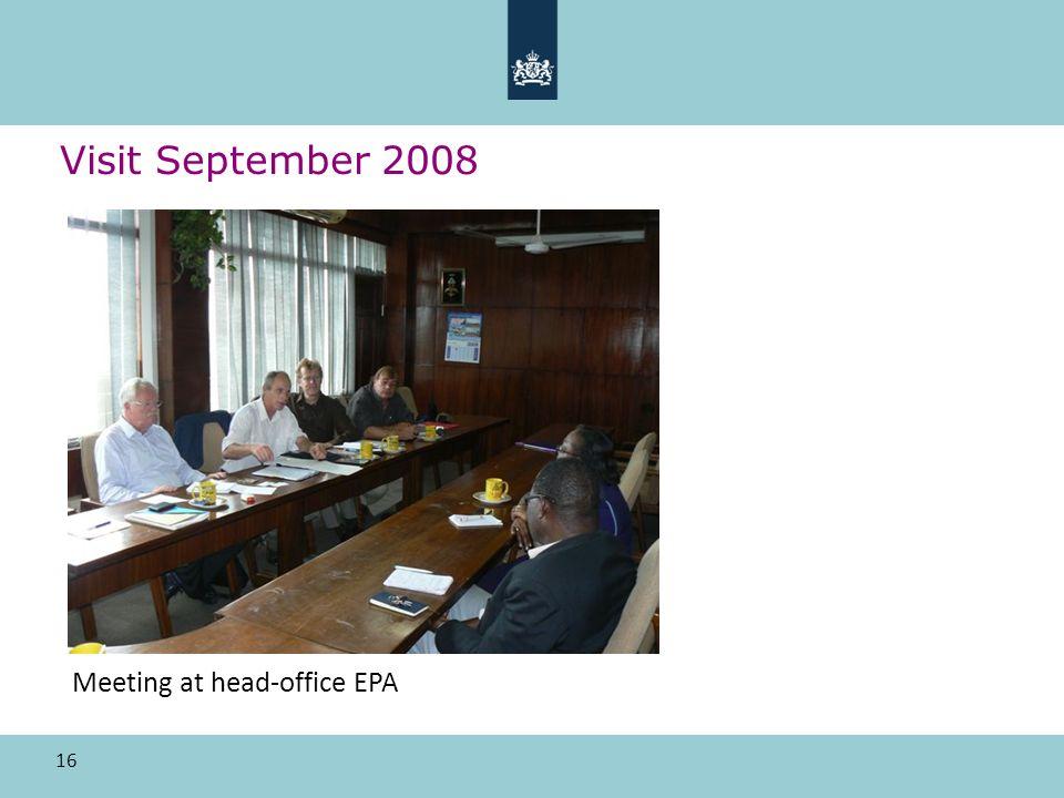 16 Visit September 2008 Meeting at head-office EPA