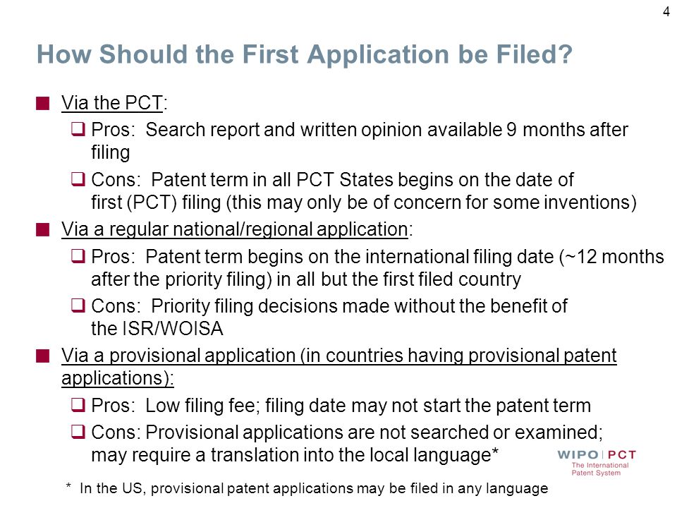 Is Filing under the PCT Right for my Application? Cost v. Benefits: Advantages of PCT Filing Additional time to make final filing decisions and get in