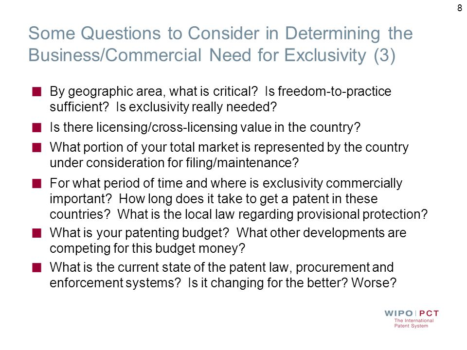 Some Questions to Consider in Determining the Business/Commercial Need for Exclusivity (2) How easy (or difficult) would it be for a third party to co