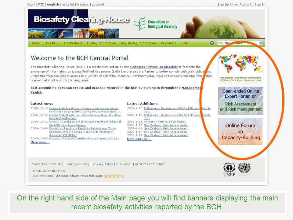 On the right hand side of the Main page you will find banners displaying the main recent biosafety activities reported by the BCH.