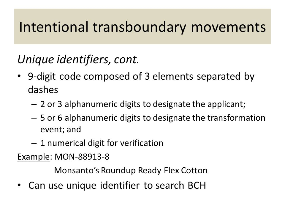 Unique identifiers, cont. 9-digit code composed of 3 elements separated by dashes – 2 or 3 alphanumeric digits to designate the applicant; – 5 or 6 al