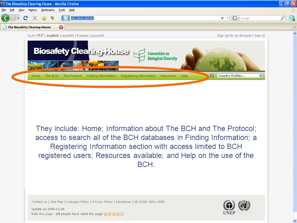 They include: Home; Information about The BCH and The Protocol; access to search all of the BCH databases in Finding Information; a Registering Inform