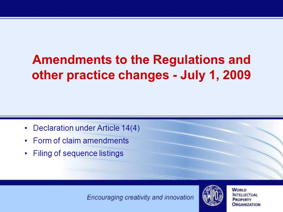 WIPO July09 Rule changes-2 10.06.09 Declaration under Article 14(4) International application considered withdrawn Rule 29.4: Notification of intent to make declaration under Article 14(4) –Extension of time limit to submit arguments in reply to the notification from one month to two months –Dual function of notification: invitation to submit arguments and, if applicable, invitation to confirm incorporation by reference of missing elements (PCT Rule 20.6)