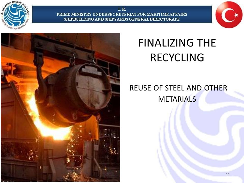 FINALIZING THE RECYCLING REUSE OF STEEL AND OTHER METARIALS 22