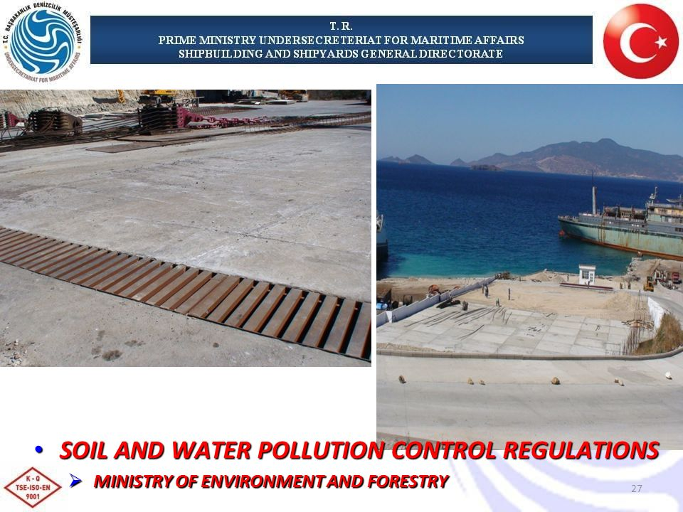 SOIL AND WATER POLLUTION CONTROL REGULATIONS SOIL AND WATER POLLUTION CONTROL REGULATIONS MINISTRY OF ENVIRONMENT AND FORESTRY MINISTRY OF ENVIRONMENT AND FORESTRY 27
