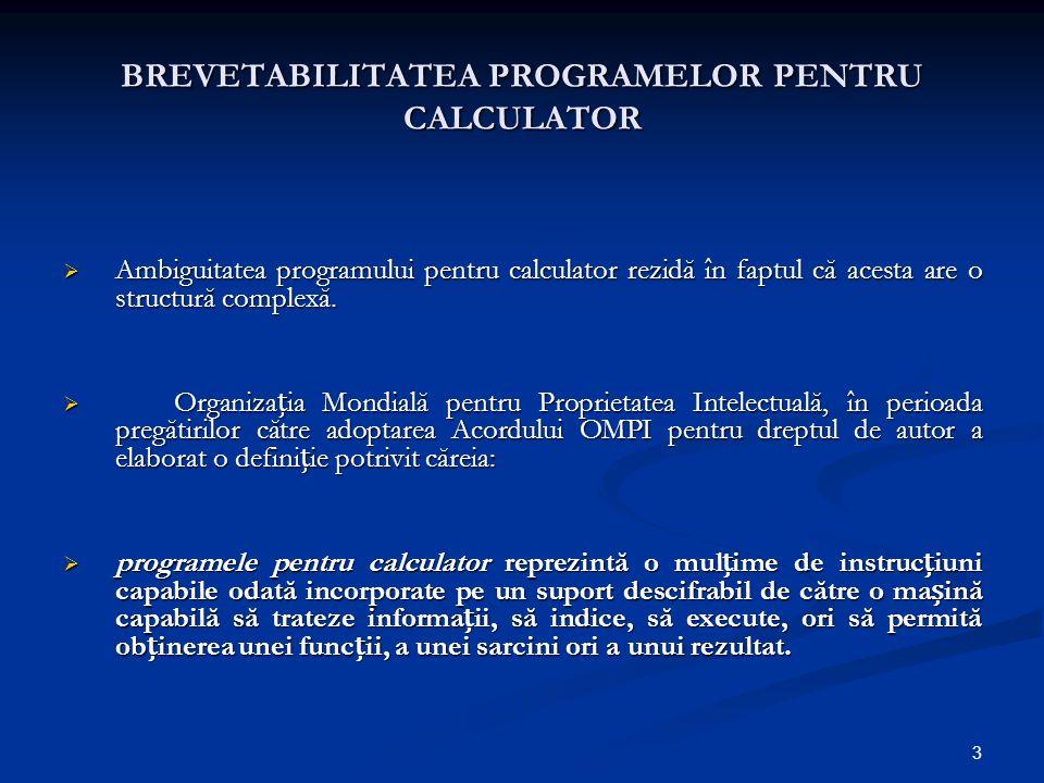 3 BREVETABILITATEA PROGRAMELOR PENTRU CALCULATOR Ambiguitatea programului pentru calculator rezidă în faptul că acesta are o structură complexă. Ambig