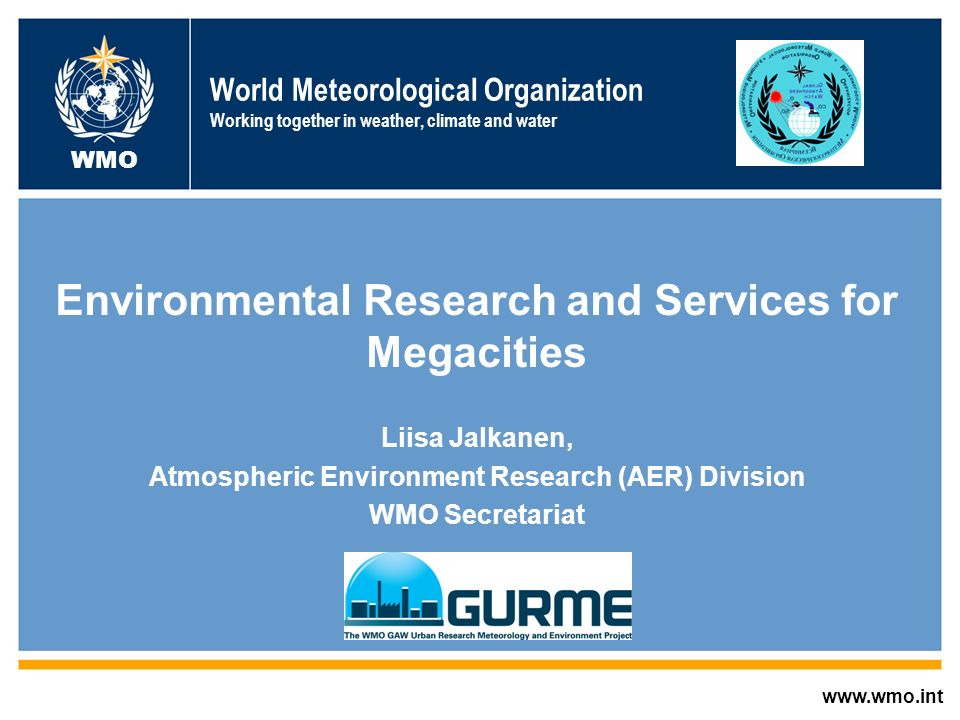 AREP GAW World Meteorological Organization Working together in weather, climate and water Environmental Research and Services for Megacities Liisa Jal