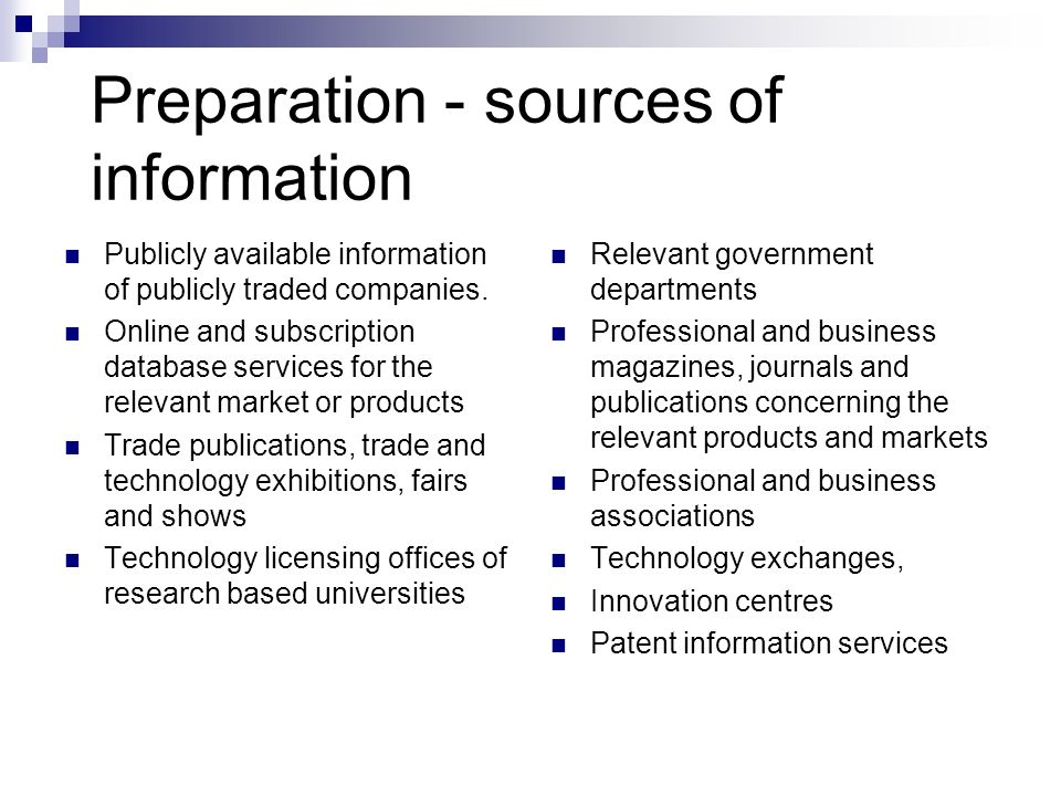 Preparation - sources of information Publicly available information of publicly traded companies. Online and subscription database services for the re