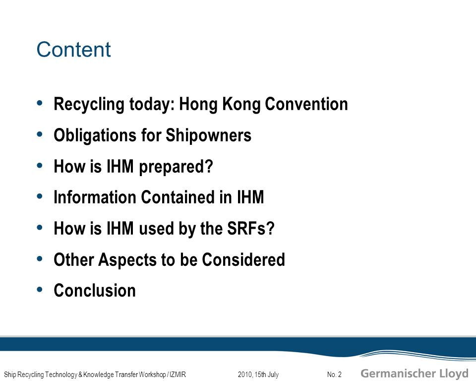 2010, 15th JulyShip Recycling Technology & Knowledge Transfer Workshop / IZMIRNo.