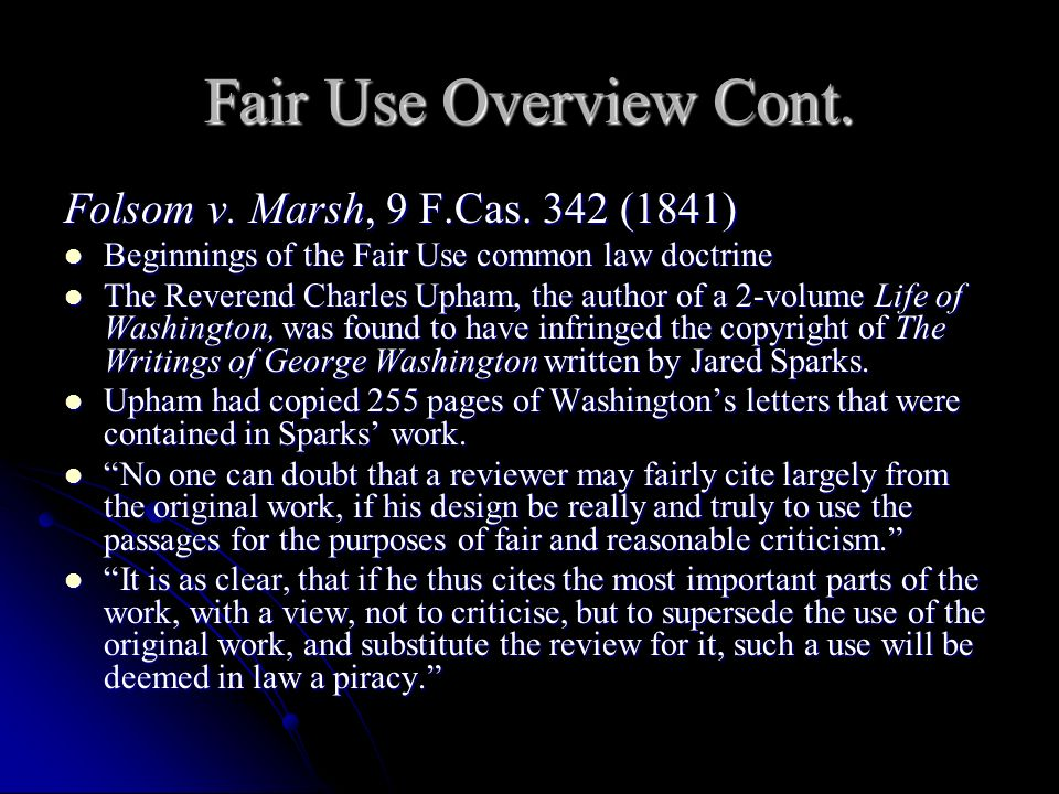 Fair Use Overview Cont. Folsom v. Marsh, 9 F.Cas.