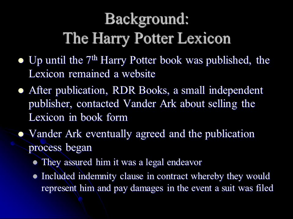 Background: The Harry Potter Lexicon Up until the 7 th Harry Potter book was published, the Lexicon remained a website Up until the 7 th Harry Potter