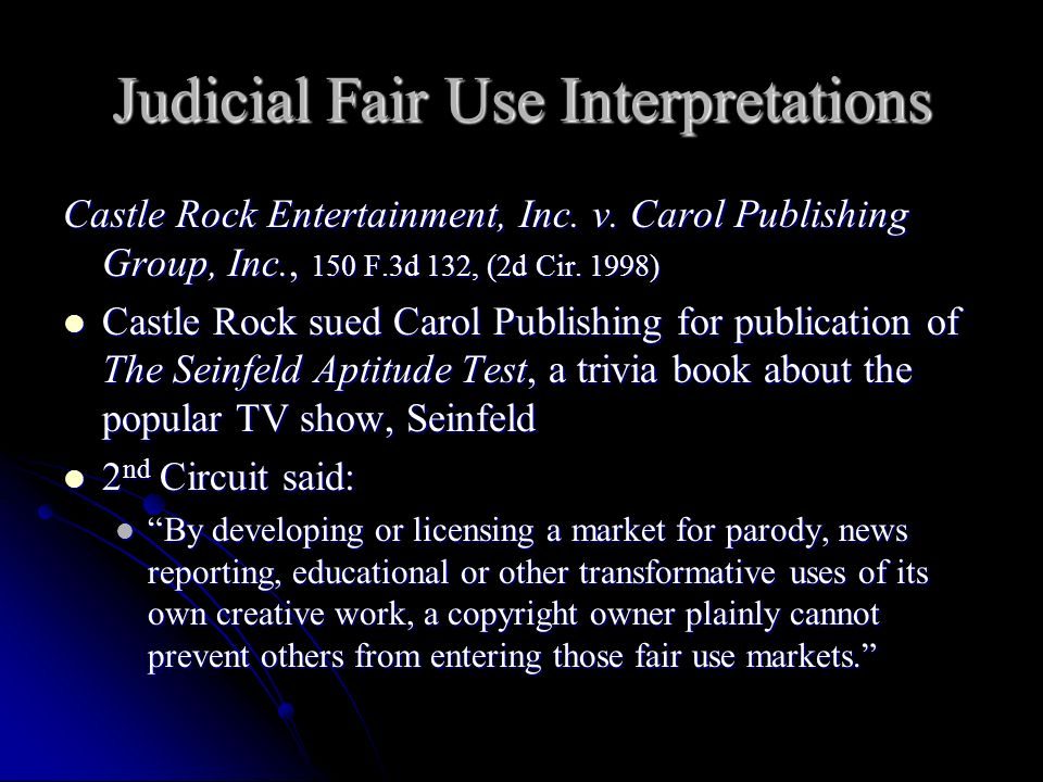 Judicial Fair Use Interpretations Castle Rock Entertainment, Inc.