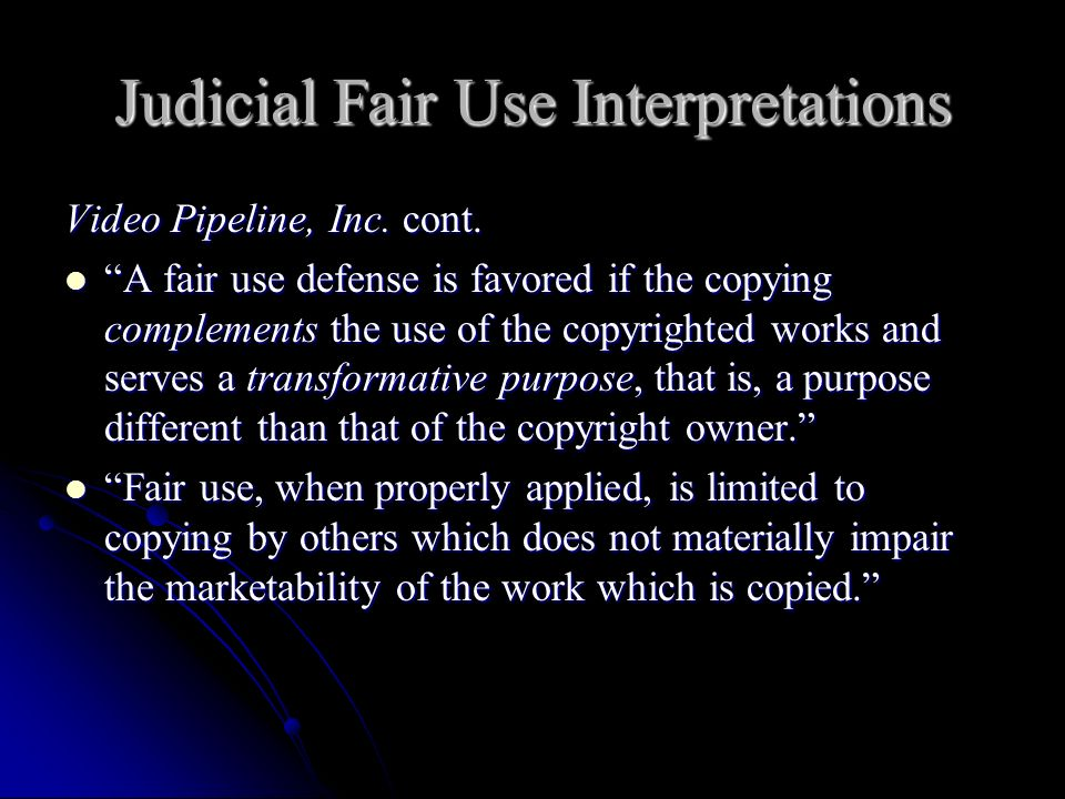Judicial Fair Use Interpretations Video Pipeline, Inc.