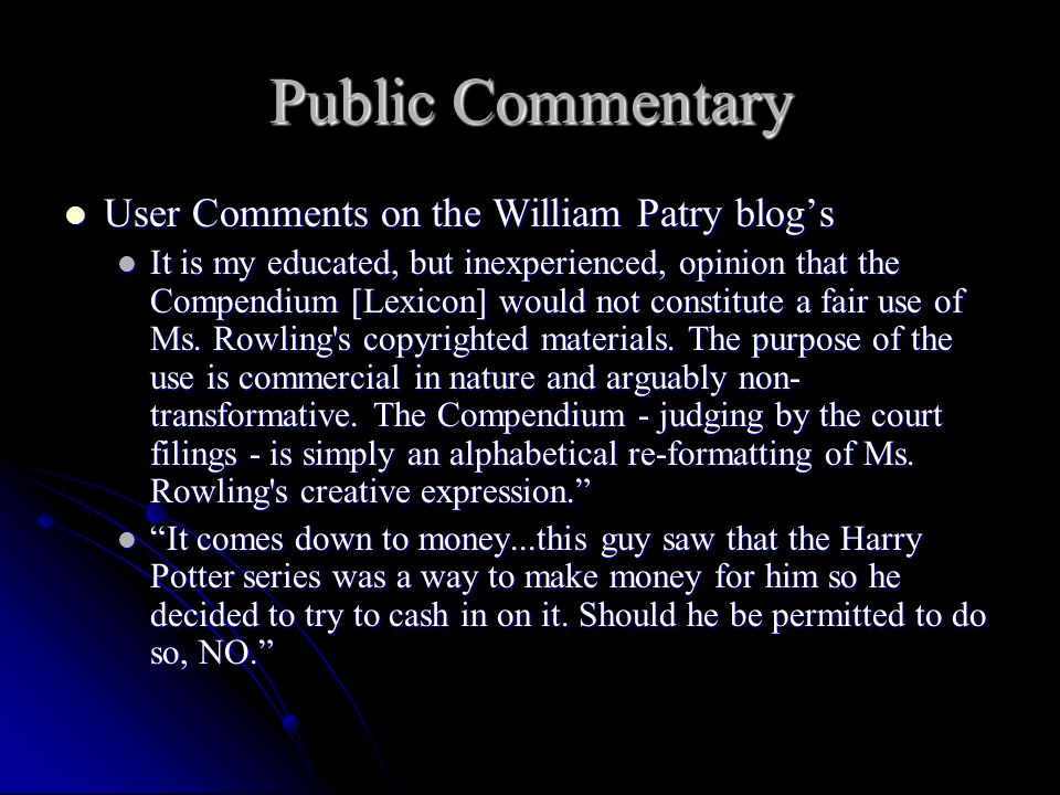 Public Commentary User Comments on the William Patry blogs User Comments on the William Patry blogs It is my educated, but inexperienced, opinion that the Compendium [Lexicon] would not constitute a fair use of Ms.