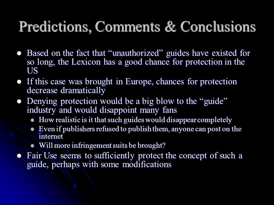 Predictions, Comments & Conclusions Based on the fact that unauthorized guides have existed for so long, the Lexicon has a good chance for protection