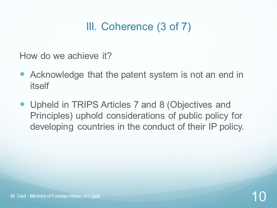 III. Coherence (2 of 7) What is it? It is the tuning and fine-tuning between policy areas It entails variation, responding to differences in the facto