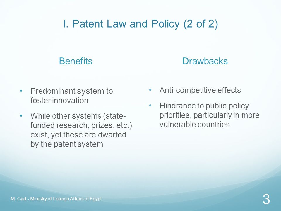 I. Patent Law and Policy (1 of 2) Why Patent Law? Individual Justification: An instrument of justice to the inventor (a property rights system) Public