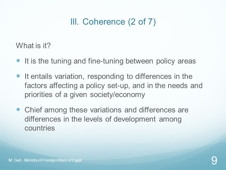 III. Coherence (1 of 7) Why do we need it? A patent system that is coherent with public policy in a given issue area is the essence of a development-
