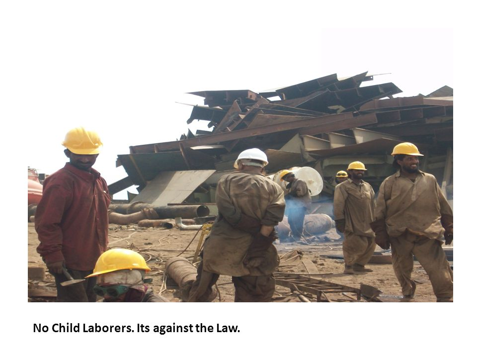 No Child Laborers. Its against the Law.
