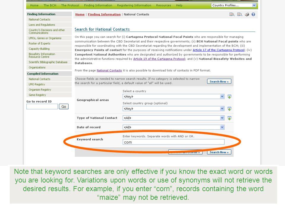 corn Note that keyword searches are only effective if you know the exact word or words you are looking for.