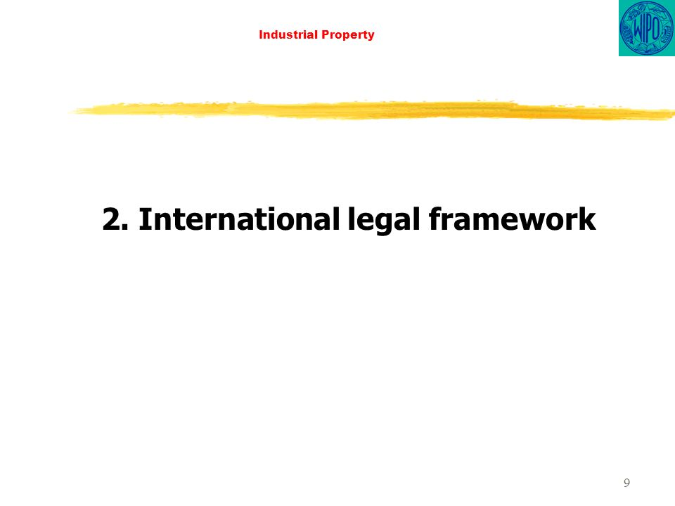 9 Industrial Property 2. International legal framework