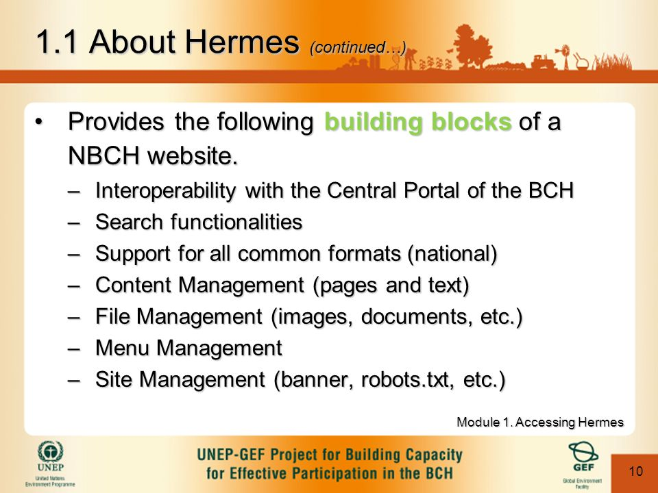 10 1.1 About Hermes (continued…) Provides the following building blocks of a NBCH website.Provides the following building blocks of a NBCH website.