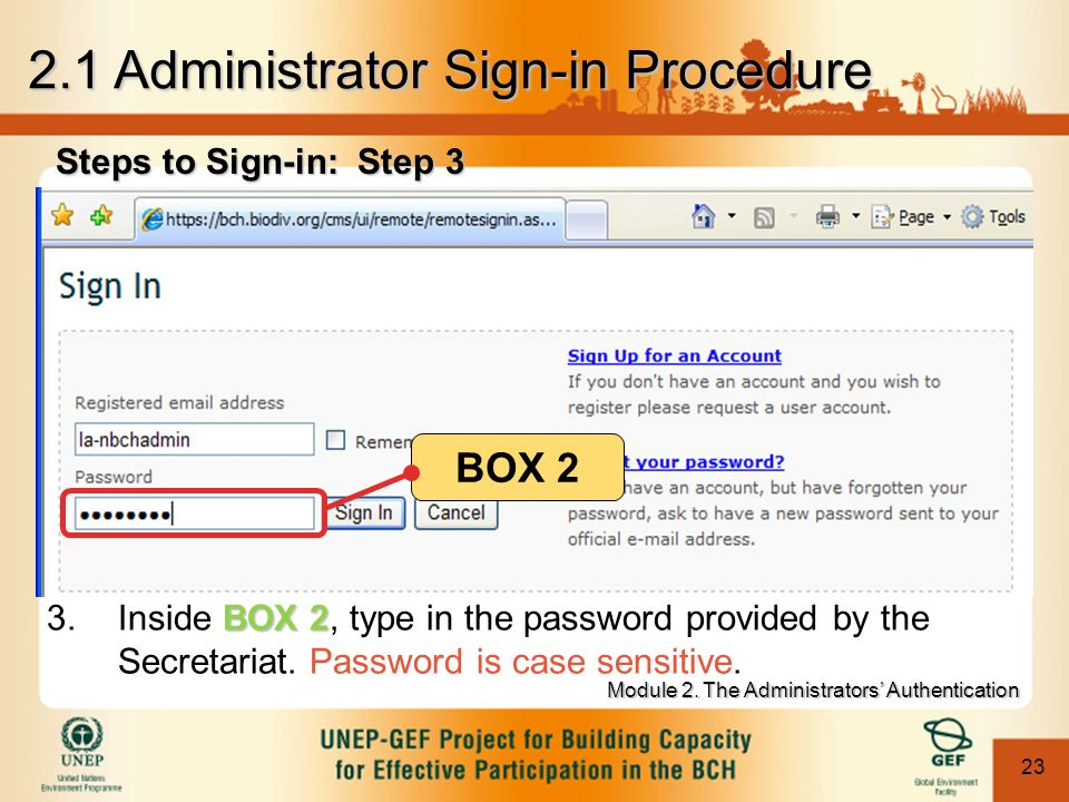 23 Steps to Sign-in: Step 3 BOX 2 BOX 2 3.Inside BOX 2, type in the password provided by the Secretariat.