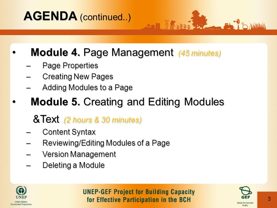 3 Module 4. Page Management (45 minutes)Module 4. Page Management (45 minutes) –Page Properties –Creating New Pages –Adding Modules to a Page Module 5