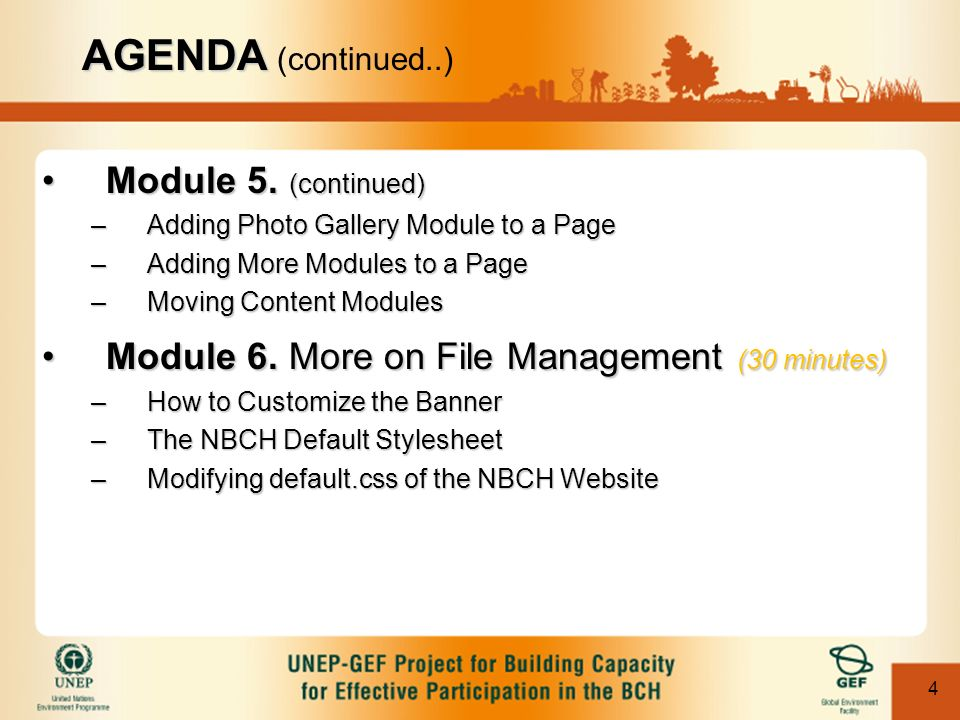 4 Module 5. (continued)Module 5. (continued) –Adding Photo Gallery Module to a Page –Adding More Modules to a Page –Moving Content Modules Module 6. M