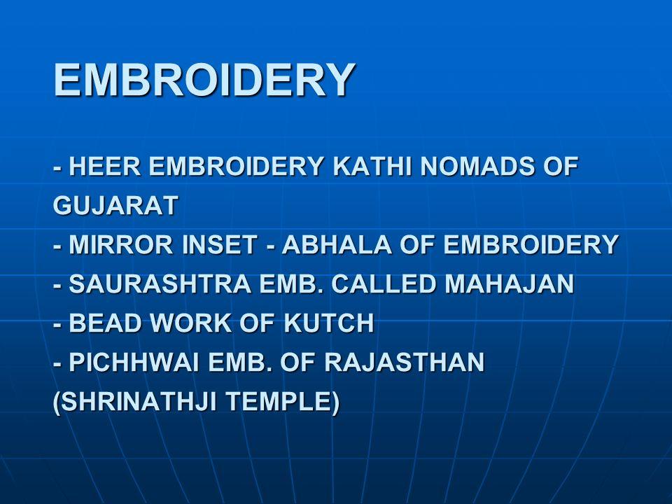 EMBROIDERY - HEER EMBROIDERY KATHI NOMADS OF GUJARAT - MIRROR INSET - ABHALA OF EMBROIDERY - SAURASHTRA EMB. CALLED MAHAJAN - BEAD WORK OF KUTCH - PIC