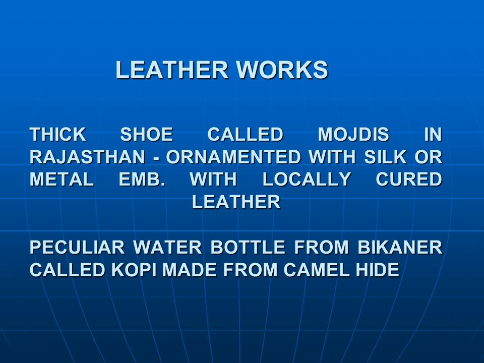 LEATHER WORKS THICK SHOE CALLED MOJDIS IN RAJASTHAN - ORNAMENTED WITH SILK OR METAL EMB. WITH LOCALLY CURED LEATHER PECULIAR WATER BOTTLE FROM BIKANER