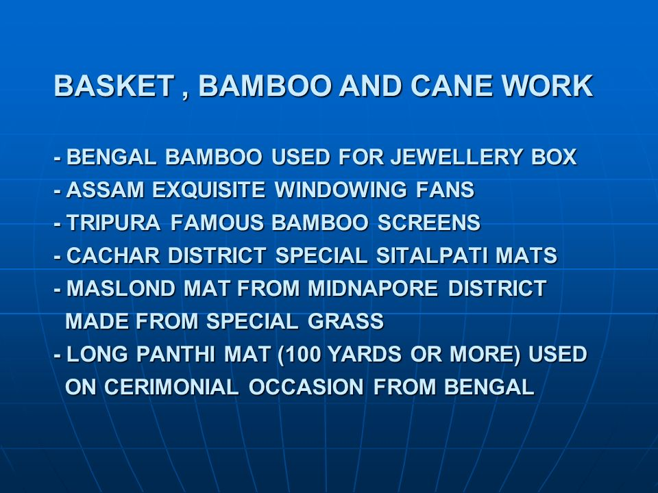 BASKET, BAMBOO AND CANE WORK - BENGAL BAMBOO USED FOR JEWELLERY BOX - ASSAM EXQUISITE WINDOWING FANS - TRIPURA FAMOUS BAMBOO SCREENS - CACHAR DISTRICT