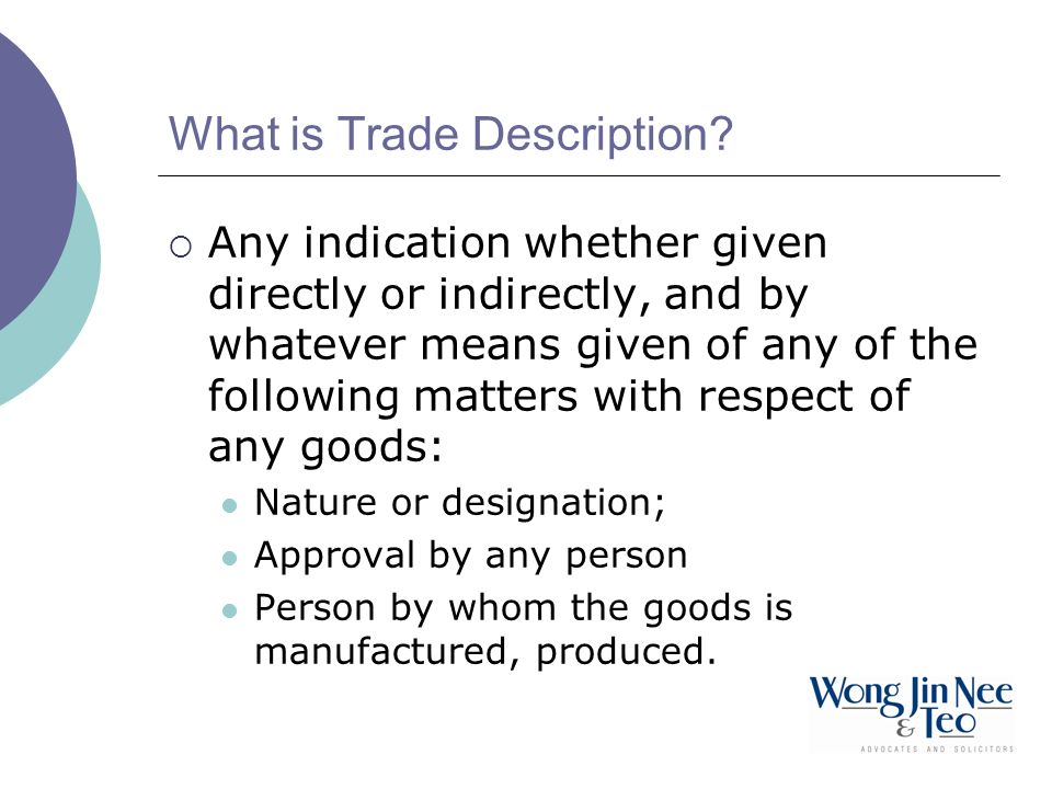 What is Trade Description? Any indication whether given directly or indirectly, and by whatever means given of any of the following matters with respe