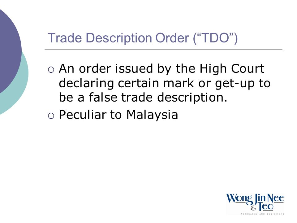 Trade Description Order (TDO) An order issued by the High Court declaring certain mark or get-up to be a false trade description.