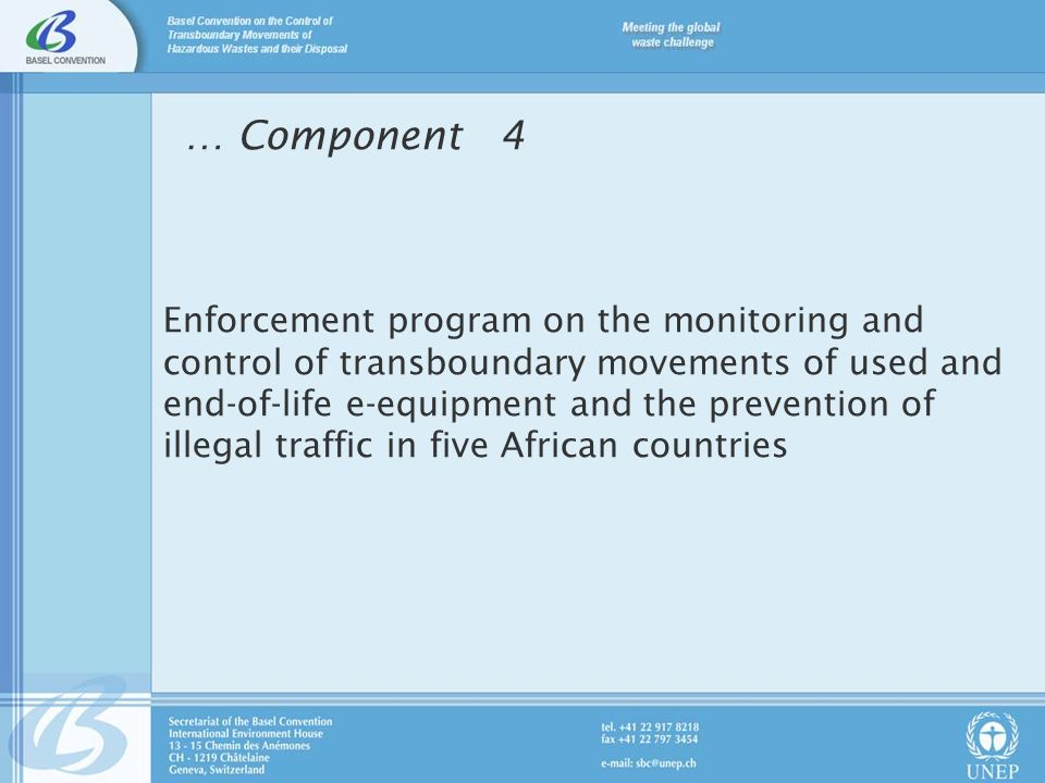 Enforcement program on the monitoring and control of transboundary movements of used and end-of-life e-equipment and the prevention of illegal traffic in five African countries … Component 4