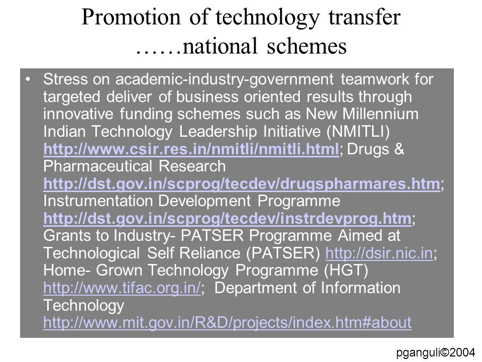 Promotion of technology transfer ……national schemes Stress on academic-industry-government teamwork for targeted deliver of business oriented results