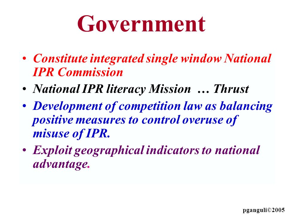 Government Constitute integrated single window National IPR Commission National IPR literacy Mission … Thrust Development of competition law as balanc