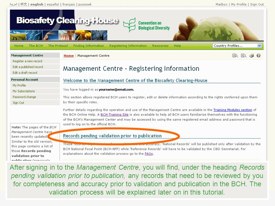 After signing in to the Management Centre, you will find, under the heading Records pending validation prior to publication, any records that need to