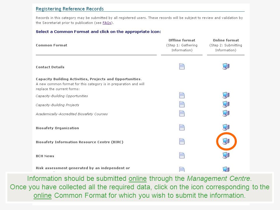 Information should be submitted online through the Management Centre. Once you have collected all the required data, click on the icon corresponding t