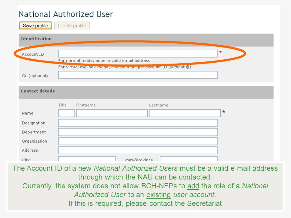 The Account ID of a new National Authorized Users must be a valid e-mail address through which the NAU can be contacted. Currently, the system does no