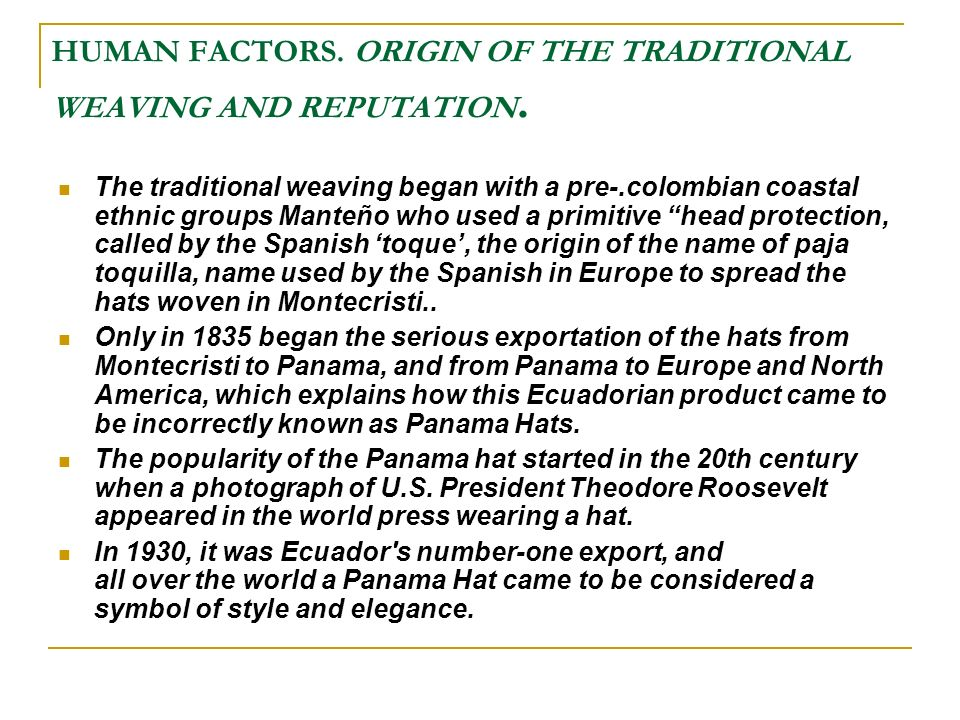 HUMAN FACTORS. ORIGIN OF THE TRADITIONAL WEAVING AND REPUTATION.