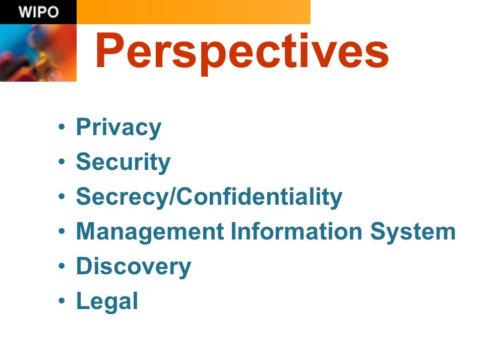 Perspectives Privacy Security Secrecy/Confidentiality Management Information System Discovery Legal