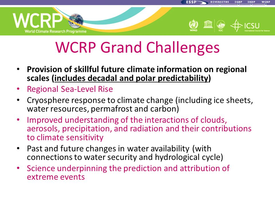 WCRP Grand Challenges Provision of skillful future climate information on regional scales (includes decadal and polar predictability) Regional Sea-Lev