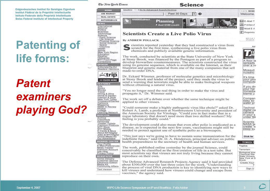 WIPO Life Science Symposium on IP and Bioethics - Felix AddorSeptember 4, 20073 Patenting of life forms: Patent examiners playing God