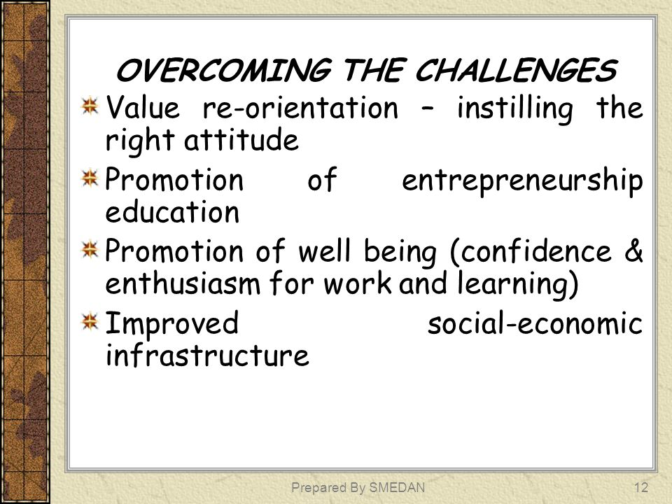 OVERCOMING THE CHALLENGES Contd Improved access to productive resources such as information, workspace, finance etc.