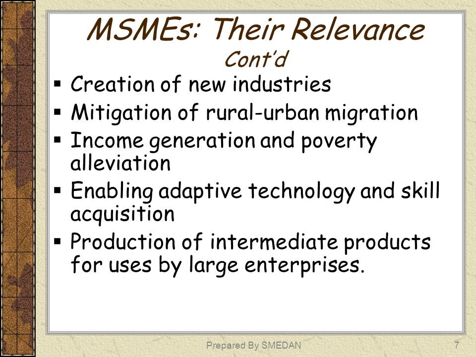 CHALLENGES FACING MSMES IN NIGERIA MSMEs in Nigeria are confronted with very unfavorable business environment.