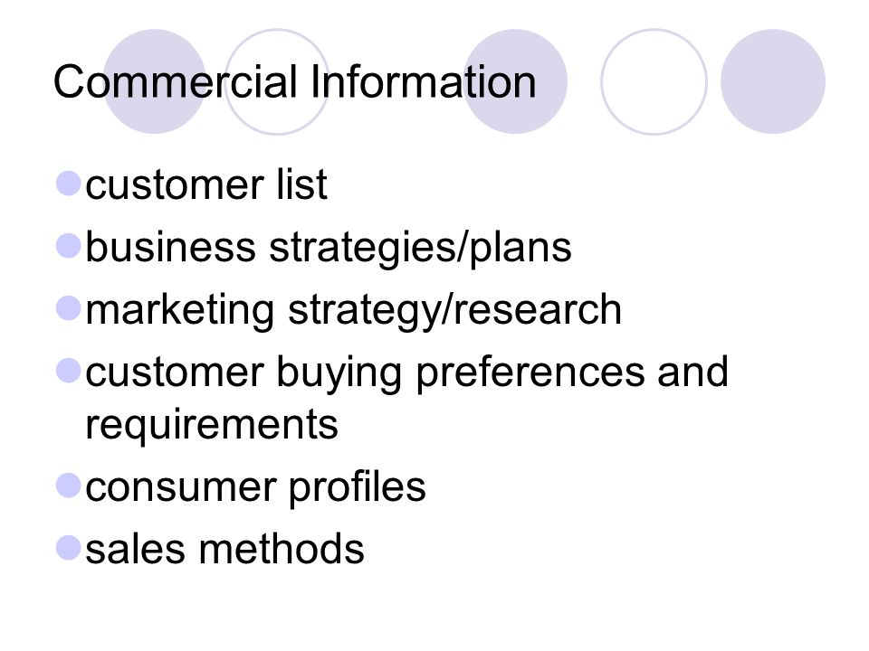 Commercial Information customer list business strategies/plans marketing strategy/research customer buying preferences and requirements consumer profiles sales methods
